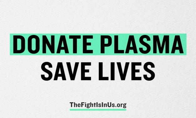 Donate Plasma. Save Lives. TheFightIsInUs.org