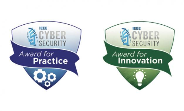 The IEEE Cybersecurity Award for Practice and the IEEE Cybersecurity Award for Innovation